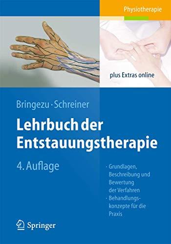 9783642549212: Lehrbuch der Entstauungstherapie: Grundlagen, Beschreibung und Bewertung der Verfahren, Behandlungskonzepte f�r die Praxis