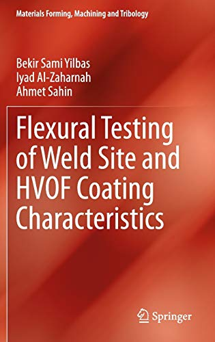 Flexural Testing of Weld Site and HVOF Coating Characteristics: Bekir Sami Yilbas
