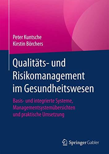 Qualitats- Und Risikomanagement Im Gesundheitswesen: Kuntsche, Peter;borchers, Kirstin