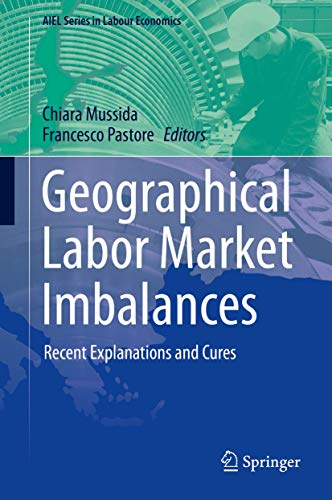 9783642552021: Geographical Labor Market Imbalances: Recent Explanations and Cures (AIEL Series in Labour Economics)