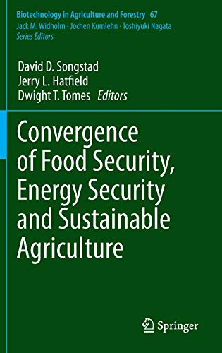 Convergence of Food Security, Energy Security and Sustainable Agriculture: David D. Songstad