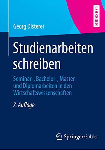 9783642553660: Studienarbeiten Schreiben: Seminar-, Bachelor-, Master- Und Diplomarbeiten in Den Wirtschaftswissenschaften (Springer-Lehrbuch)