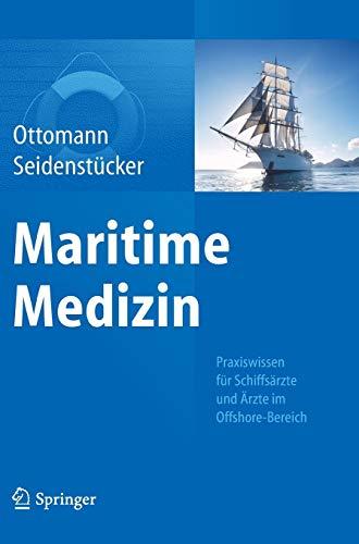 9783642554377: Maritime Medizin: Praxiswissen für Schiffsärzte und Ärzte im Offshore-Bereich (German Edition)