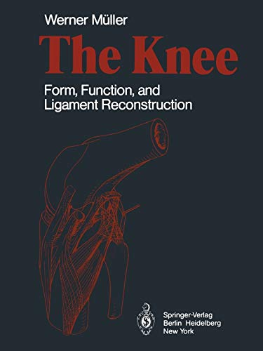 9783642617652: The Knee: Form, Function, and Ligament Reconstruction