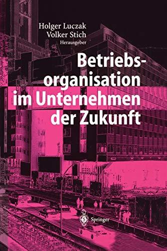 9783642620492: Betriebsorganisation im Unternehmen der Zukunft (German Edition)