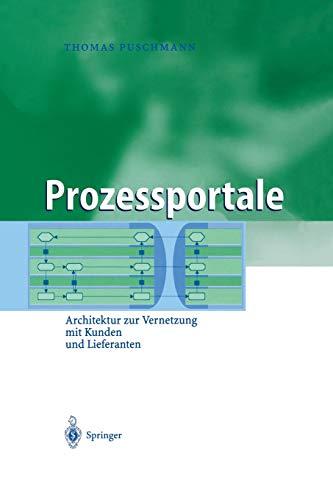 9783642620850: Prozessportale: Architektur zur Vernetzung mit Kunden und Lieferanten (Business Engineering) (German Edition)