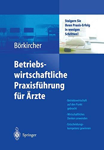 9783642621475: Betriebswirtschaftliche Praxisführung für Ärzte: Steigern Sie Ihren Praxis-Erfolg in wenigen Schritten (German Edition)