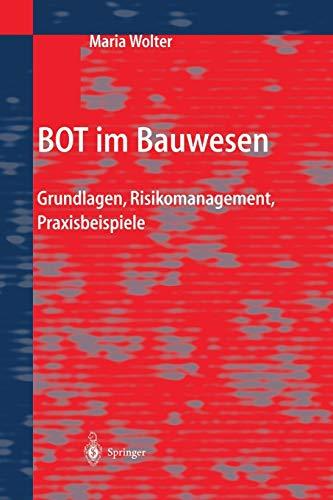 9783642621499: BOT im Bauwesen: Grundlagen, Risikomanagement, Praxisbeispiele