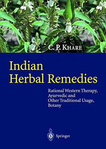 Indian Herbal Remedies: Rational Western Therapy, Ayurvedic and Other Traditional Usage, Botany (...