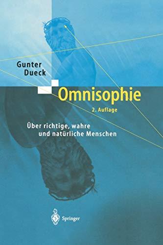 9783642622915: Omnisophie: Über richtige, wahre und natürliche Menschen