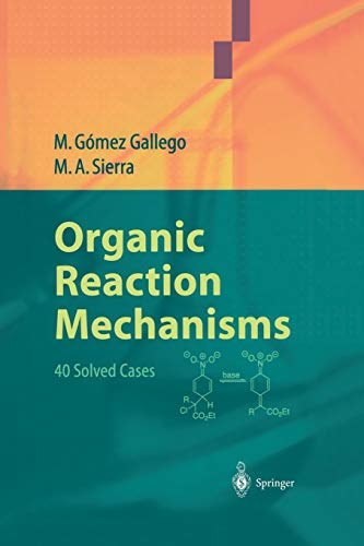 Organic Reaction Mechanisms: 40 Solved Cases: Gomez Gallego, Mar