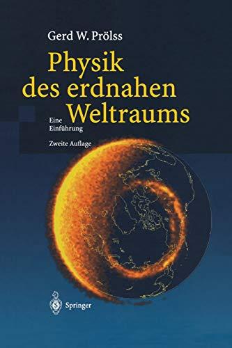 9783642623011: Physik Des Erdnahen Weltraums: Eine Einfuhrung