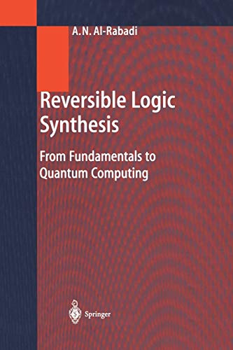 9783642623257: Reversible Logic Synthesis: From Fundamentals to Quantum Computing