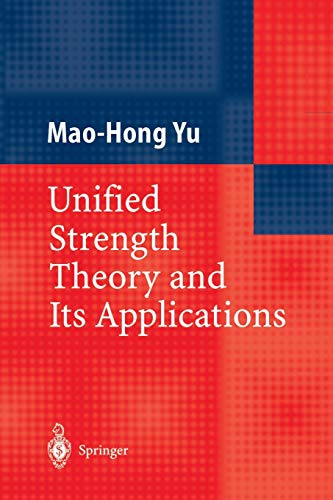Unified Strength Theory and Its Applications: Mao-Hong Yu