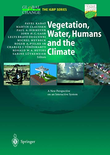 9783642623738: Vegetation, Water, Humans and the Climate: A New Perspective on an Interactive System (Global Change - The IGBP Series)