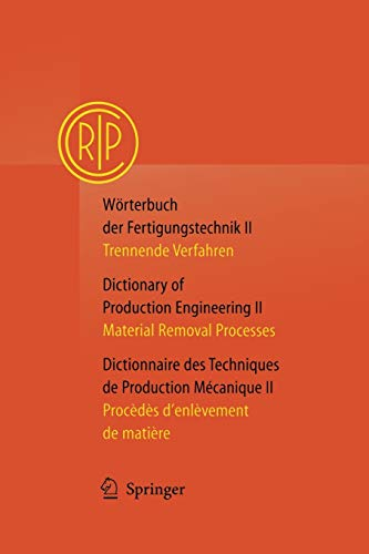 9783642623820: Wörterbuch der Fertigungstechnik / Dictionary of Production Engineering / Dictionnaire des Techniques de Production Mécanique Vol. II: Trennende ... matière (German, English and French Edition)