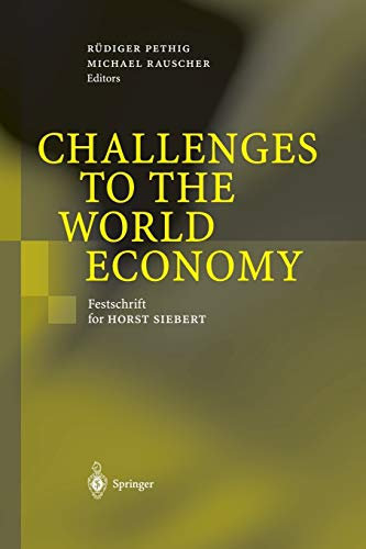 9783642624087: Challenges to the World Economy: Festschrift for Horst Siebert