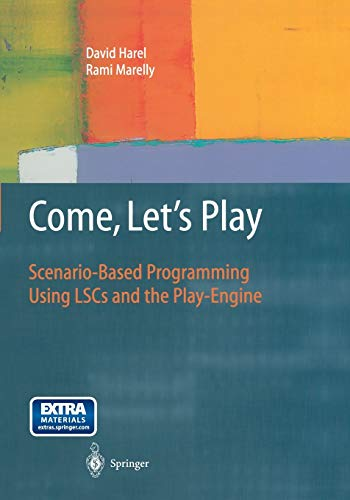 Come, Let's Play: Scenario-Based Programming Using LSCs and the Play-Engine (3642624162) by Harel, David; Marelly, Rami