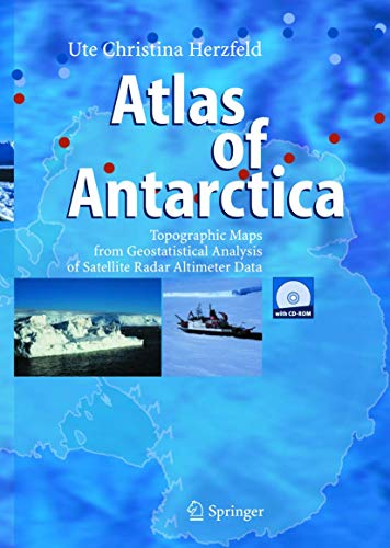 9783642624186: Atlas of Antarctica: Topographic Maps from Geostatistical Analysis of Satellite Radar Altimeter Data