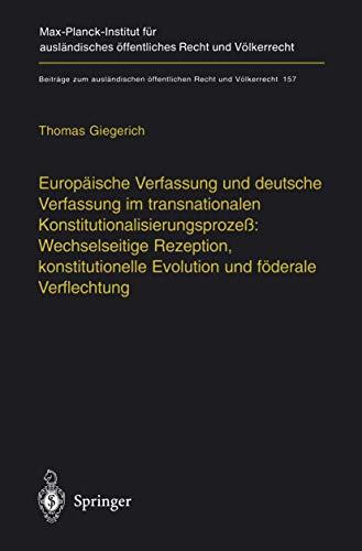 9783642624407: Europäische Verfassung und deutsche Verfassung im transnationalen Konstitutionalisierungsprozeß: Wechselseitige Rezeption, konstitutionelle Evolution ... Recht und Völkerrecht) (German Edition)