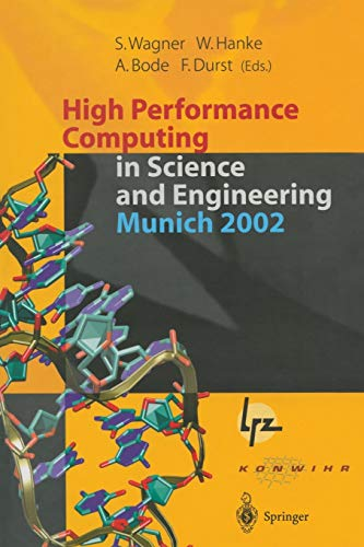 9783642624469: High Performance Computing in Science and Engineering, Munich 2002: Transactions of the First Joint Hlrb and Konwihr Status and Result Workshop, Octob