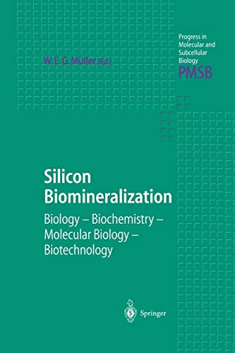 9783642624513: Silicon Biomineralization: Biology ― Biochemistry ― Molecular Biology ― Biotechnology (Progress in Molecular and Subcellular Biology)