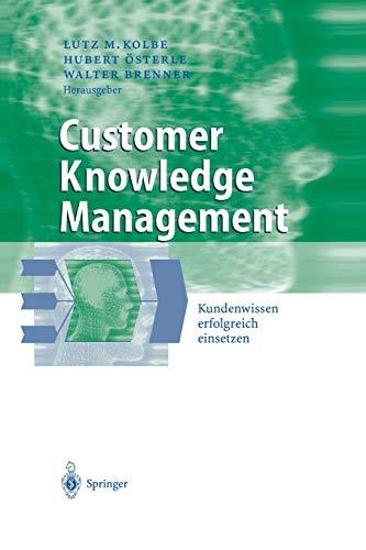 9783642624520: Customer Knowledge Management: Kundenwissen erfolgreich einsetzen (Business Engineering)