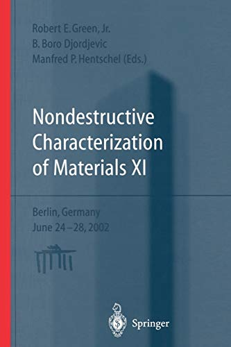 9783642624810: Nondestructive Characterization of Materials XI: Proceedings of the 11th International Symposium Berlin, Germany, June 24–28, 2002 (Advances in the statistical sciences)