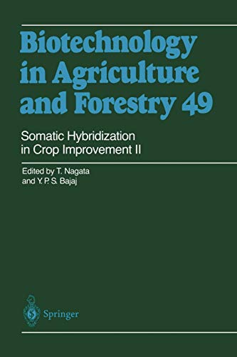 Somatic Hybridization in Crop Improvement II Biotechnology in Agriculture and Forestry