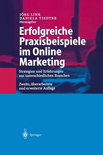 9783642625350: Erfolgreiche Praxisbeispiele im Online Marketing: Strategien und Erfahrungen aus unterschiedlichen Branchen