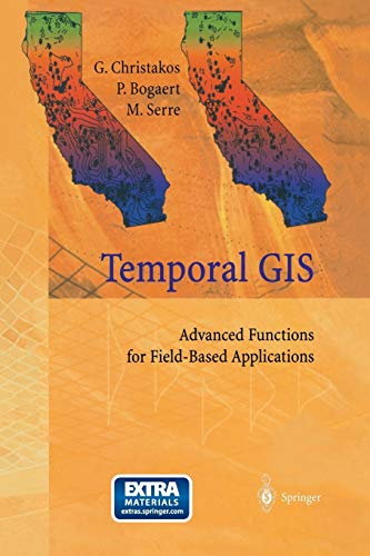 9783642625633: Temporal GIS: Advanced Functions for Field-Based Applications