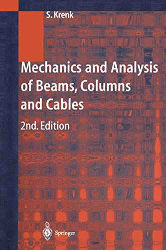 9783642625916: Mechanics and Analysis of Beams, Columns and Cables: A Modern Introduction to the Classic Theories