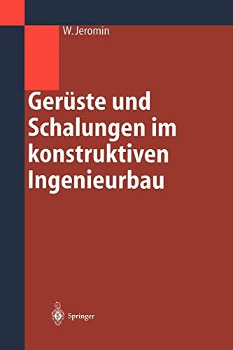 Geruste Und Schalungen Im Konstruktiven Ingenieurbau: Konstruktion Und Bemessung: Wolf Jeromin