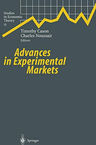 Advances in Experimental Markets (Studies in Economic Theory): Springer