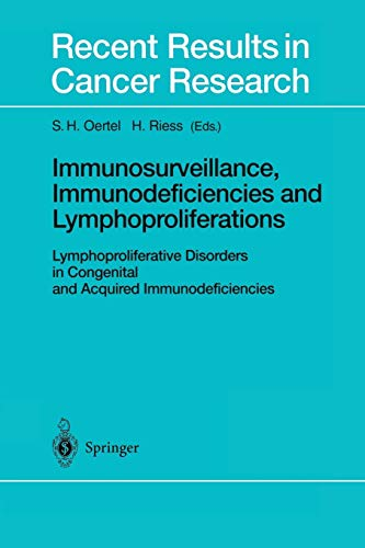 9783642626760: Immunosurveillance, Immunodeficiencies and Lymphoproliferations: Lymphoproliferative Disorders in Congenital and Acquired Immunodeficiencies (Recent Results in Cancer Research)