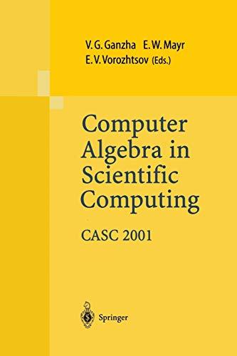 9783642626845: Computer Algebra in Scientific Computing CASC 2001: Proceedings of the Fourth International Workshop on Computer Algebra in Scientific Computing, Konstanz, Sept. 22-26, 2001