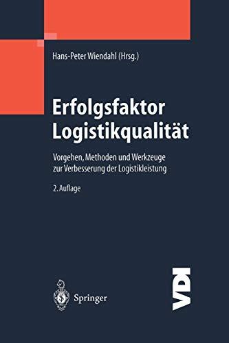 Erfolgsfaktor Logistikqualitat: Vorgehen, Methoden Und Werkzeuge Zur Verbesserung Der ...