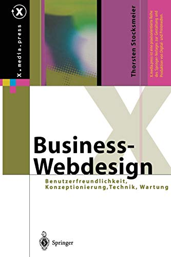 9783642626975: Business-Webdesign: Benutzerfreundlichkeit, Konzeptionierung, Technik, Wartung (X.media.press)