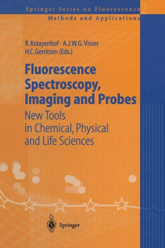 9783642627323: Fluorescence Spectroscopy, Imaging and Probes: New Tools in Chemical, Physical and Life Sciences (Springer Series on Fluorescence)