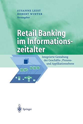 9783642627330: Retail Banking im Informationszeitalter: Integrierte Gestaltung der Geschäfts-, Prozess- und Applikationsebene (Business Engineering) (German Edition)