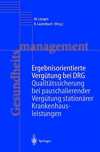 9783642627408: Ergebnisorientierte Verg�tung bei DRG: Qualit�tssicherung bei pauschalierender Verg�tung station�rer Krankenhausleistungen
