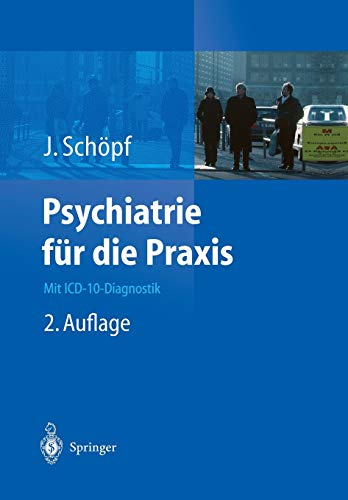 9783642627798: Psychiatrie Fur Die Praxis: Mit ICD-10-Diagnostik