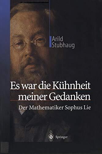 9783642628450: Es War Die Kuhnheit Meiner Gedanken: Der Mathematiker Sophus Lie