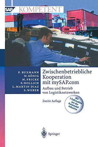9783642629174: Zwischenbetriebliche Kooperation Mit Mysap.com: Aufbau Und Betrieb Von Logistiknetzwerken (SAP Kompetent)