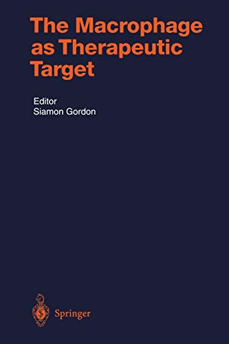 The Macrophage As Therapeutic Target: Gordon, Siamon (Editor)
