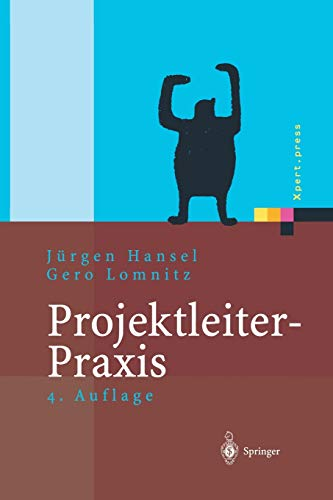 9783642629235: Projektleiter-Praxis: Optimale Kommunikation und Kooperation in der Projektarbeit (Xpert.press)