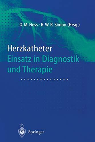 9783642629570: Herzkatheter: Einsatz in Diagnostik und Therapie