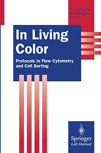 In Living Color: Protocols in Flow Cytometry and Cell Sorting (Springer Lab Manuals): Springer