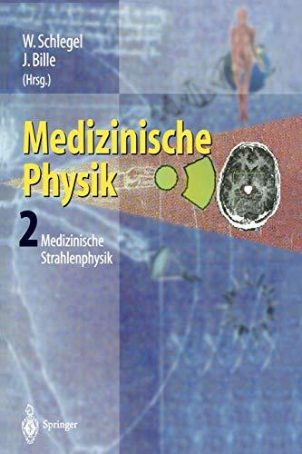 9783642629815: Medizinische Physik 2: Medizinische Strahlenphysik (German Edition)