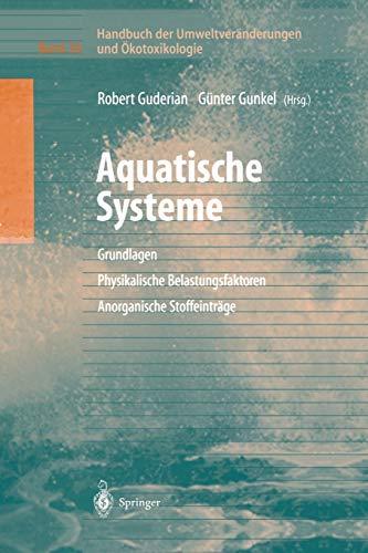 9783642630392: Handbuch der Umweltveränderungen und Ökotoxikologie: Band 3A: Aquatische Systeme: Grundlagen - Physikalische Belastungsfaktoren - Anorganische Stoffeinträge (German Edition)